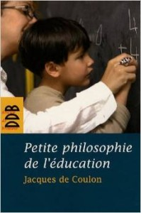 petite-philosophie-education-jacques-de-coulon